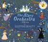 The Story Orchestra - Sleeping Beauty, classic tale with press button sounds playing classical music, colourful illustrations, hardback book, 24 pages, size: (l) 31cm x (w) 27cm x (d) 1.5cm
