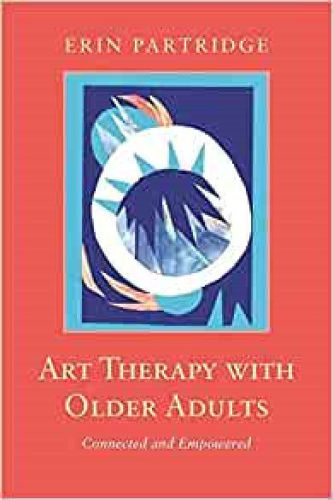 Art Therapy With Older Adults, author Dr Erin Partridge, care home resource for dementia residents, softback book with dark pink and blue cover, 152 pages, size: (l) 22cm x (w) 15cm x (d) 0.8cm