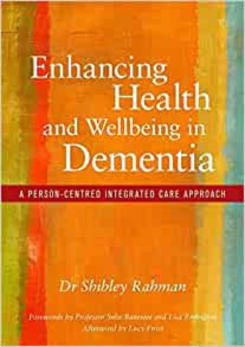 Enhancing Health and Wellbeing in Dementia, book by Dr Shibley Rahma for care home staff and professionals, orange, yellow, blue and green striped cover, softback, 384 pages, size: (l) 24.5cm  (w) 17cm x (d) 2cm